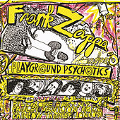 Playground Psychotics by Frank Zappa