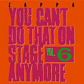 You Can't Do That On Stage Anymore Vol. 6 by Frank Zappa