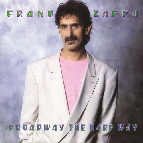 Broadway The Hard Way by Frank Zappa