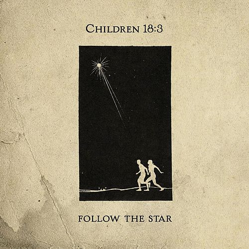 Follow the Star by Children 18:3
