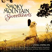 Smoky Mountain Sweethearts: Contemporary Love Songs Performed On Traditional Acoustic Instruments by Craig Duncan