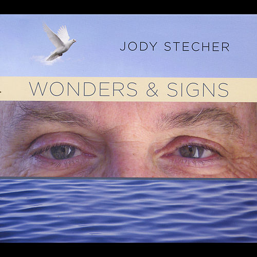 Wonders & Signs by Jody Stecher