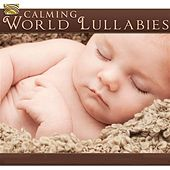Calming World Lullabies by Various Artists