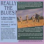 Really the Blues?: A Blues History (1893-1959), Vol. 1 (1893-1929) by Various Artists