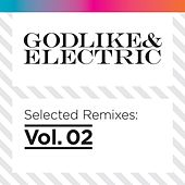 Godlike & Electric - Selected Remixes Vol.2 by Various Artists