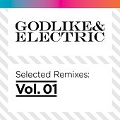 Godlike & Electric Selected Remixes, Vol.1 by Various Artists