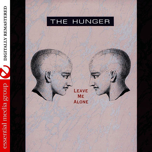 Leave Me Alone (Digitally Remastered) by The Hunger