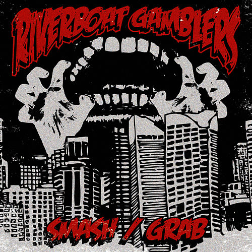Smash/Grab by Riverboat Gamblers