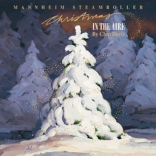 Christmas In The Aire by Mannheim Steamroller