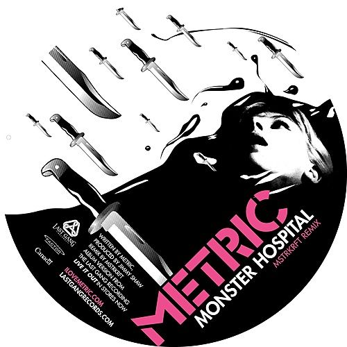 Monster Hospital (MSTRKRFT Remix) by Metric