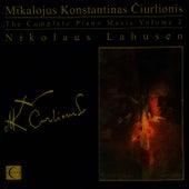 The Complete Piano Music of Mikalojus Konstantinas Čiurlionis, Vol. 2 by Nikolaus Lahusen