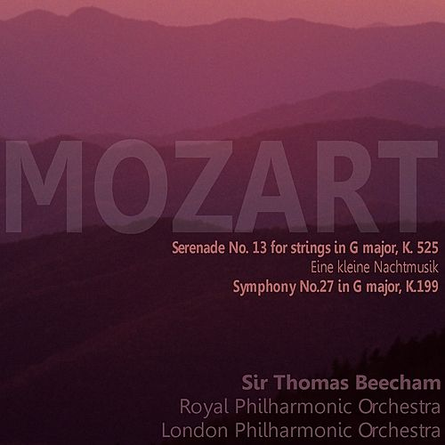 Mozart: Serenade No. 13 for Strings in G Major, K. 525, 'Eine kleine Nachtmusik'; Symphony No. 27 in G Major, K. 199 by Various Artists