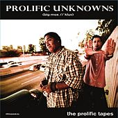 The Prolific Tapes by Prolific Unknowns