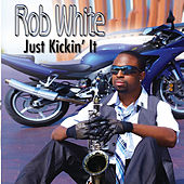 Just Kickin' It by Rob White