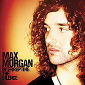 Interrupting The Silence by Max Morgan