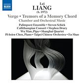 Lei Liang: Verge - Tremors of a Memory Chord by Various Artists