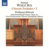 Walcha: Chorale Preludes, Vol. 2 by Wolfgang Rubsam