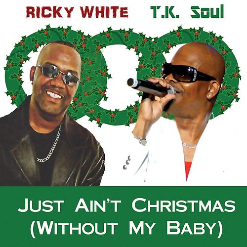 Just Ain't Christmas (Without My Baby) by Ricky White
