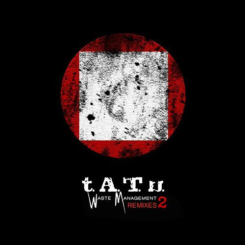 Waste Management Remixes 2 by T.A.T.U.