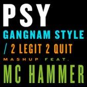 Gangnam Style / 2 Legit 2 Quit Mashup by Psy
