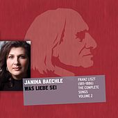 Franz Liszt (1811-1886) the Complete Songs: Was Liebe Sei by Janina Baechle