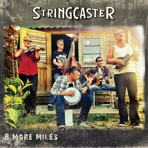 8 More Miles by Stringcaster