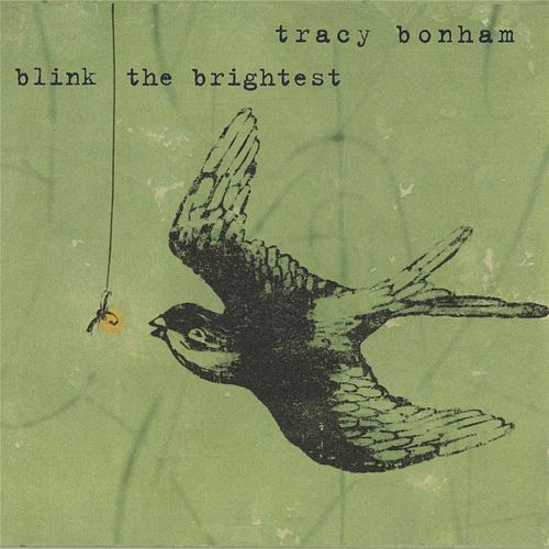 Blink The Brightest by Tracy Bonham