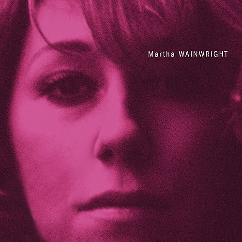 Martha Wainwright by Martha Wainwright