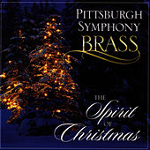 The Spirit of Christmas by Pittsburgh Symphony Brass