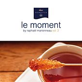Le Moment By Raphaël Marionneau, Vol. 2 von Various Artists