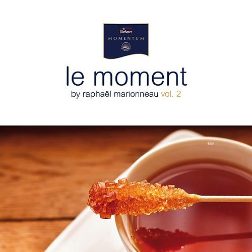 Le Moment By Raphaël Marionneau, Vol. 2 by Various Artists