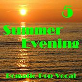 Summer Evening - Romantic Pop Vocal, Vol. 5 by Various Artists