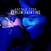 Berlin Fainting by Captain Capa