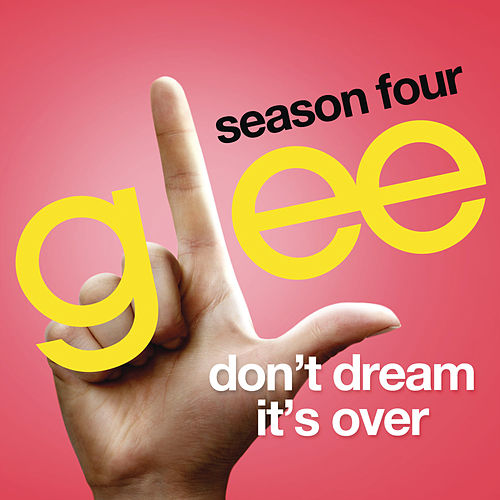 Don't Dream It's Over (Glee Cast Version) by Glee Cast