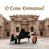 O Come, O Come, Emmanuel by The Piano Guys