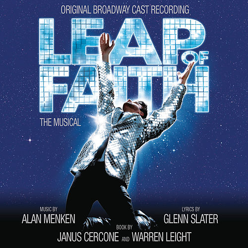 Leap Of Faith: The Musical - Original Broadway Cast Recording by Original Broadway Cast