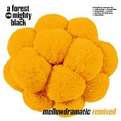 Mellowdramatic Remixed by A Forest Mighty Black