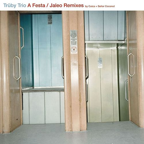 A Festa / Jaleo Remixes by Truby Trio