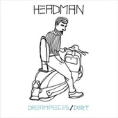 Dreampieces / Dirt by Headman