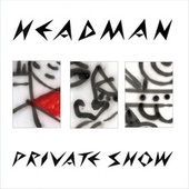 Private Show by Headman