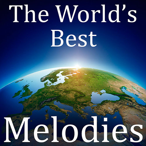 The World's Best Instrumental Melodies & Songs by Various Artists