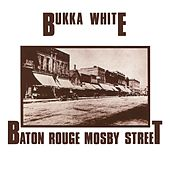 Baton Rouge Mosby Street by Bukka White