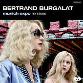 Munich Expo Remixes by Bertrand Burgalat