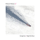 Songlines / Night and Blue by Paolo Fresu