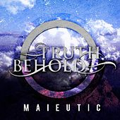 Maieutic by Truth Behold