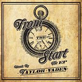 From The Start - EP by Taylor Vaden