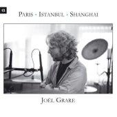 Grare: Paris - Istanbul - Shanghai by Joël Grare