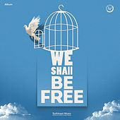 We shall be free by Suthikant Music