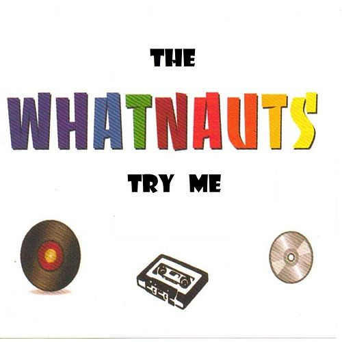 Try Me by The Whatnauts