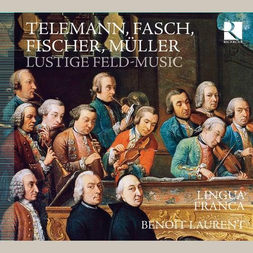 Telemann, Fasch, Fischer & Müller: Lustige Feld-Music by Lingua Franca